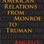 Greek American Relations From Monroe to Truman book